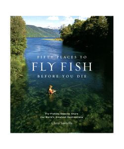 Abrams   Fifty Places To Fly Fish Before You Die
