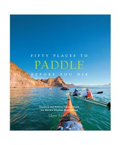Abrams   Fifty Places To Paddle Before You Die