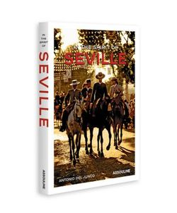 Assouline | In The Spirit Of Seville Book