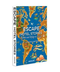 Assouline | Escape Hotel Stories Book