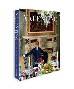 Assouline | Valentino At The Emperors Table