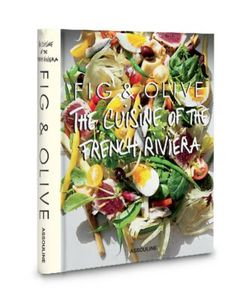 Assouline | Fig Olive The Cuisine Of The French Riviera